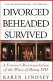 Divorced, Beheaded, Survived, Karen Lindsey, 0201408236