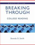 Breaking Through : College Reading, Smith, Brenda D., 0205538231