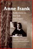 Anne Frank : Reflections on Her Life and Legacy, , 0252068238