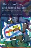 Ability Profiling and School Failure : One Child's Struggle to Be Seen As Competent, Collins, Kathleen M., 0415898234