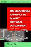 The Cleanroom Approach to Quality Software Development, Dyer, Michael G., 0471548235