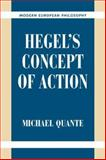 Hegel's Concept of Action, Quante, Michael, 0521038235