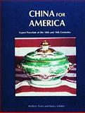 China for America, Nancy N. Schiffer and Herbert Schiffer, 0916838234