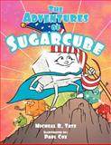 The Adventures of Sugarcube, Micheal R. Tate, 1477248234