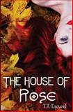 The House of Rose, T. Escurel, 1491008237
