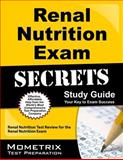 Renal Nutrition Exam Secrets Study Guide : Renal Nutrition Test Review for the Renal Nutrition Exam, Renal Nutrition Exam Secrets Test Prep Team, 1610728238