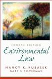 Environmental Law, Kubasek, Nancy and Silverman, Gary, 0130668230