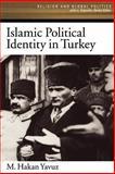 Islamic Political Identity in Turkey 9780195188233