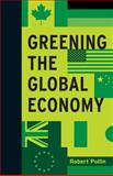 Greening the Global Economy, Pollin, Robert, 0262028239