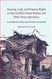 Housing, Land, and Property Rights in Post-Conflict United Nations and Other Peace Operations : A Comparative Survey and Proposal for Reform, , 0521888239