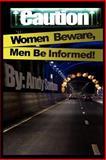 Caution: Women Beware, Men Be Informed!, Andy Santana, 0595458238
