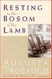 Resting in the Bosom of the Lamb, Augusta Trobaugh, 0801058236