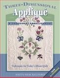 Three-Dimensional Applique and Embroidery Embellishment, Anita Shackelford, 1574328239