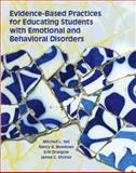 Evidence Based Practices for Educating Students with Emotional and Behavioral Disorders, Yell, Mitchell L. and Shriner, James G., 0130968234