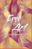 Free to Act : An Integrated Approach to Acting, Felner, Mira, 0205378234