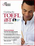 Cracking the TOEFL iBT 2012, Princeton Review Staff, 0375428232
