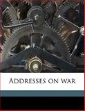 Addresses on War, Charles Sumner and Edwin D. 1849-1937. ed Mead, 1178318230