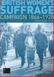 The British Women's Suffrage Campaign, 1866-1928 2nd Edition