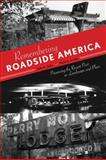Remembering Roadside America, John A. Jakle and Keith A. Sculle, 1572338237