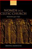Women in the Celtic Church : Ireland 450-1150, Harrington, Christina, 0198208235