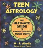 Teen Astrology, M. J. Abadie, 0892818239