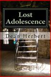Lost Adolescence, Dean Herbert, 1493748238