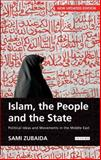 Islam, the People and the State : Political Ideas and Movements in the Middle East, Zubaida, Sami, 1845118235