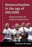Democratisation in the Age of HIV/AIDS Understanding the Impact of a Pandemic on the Electoral Process in Africa, Chirambo, Kondwani, 1920118233