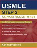 Usmle Step 2 Clinical Skills Triage, Schwechten, Kevin, 0195398238