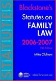 Blackstone's Statutes on Family Law 2006-2007, Oldham, Mika, 0199288232