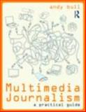 Multimedia Journalism, Bull, Andy, 0415478235