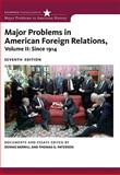 Major Problems in American Foreign Relations since 1914, Merrill, Dennis and Paterson, Thomas, 0547218230
