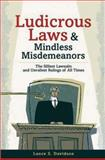 Ludicrous Laws and Mindless Misdemeanors, Lance S. Davidson, 0785818235