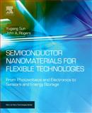 Semiconductor Nanomaterials for Flexible Technologies : From Photovoltaics and Electronics to Sensors and Energy Storage, , 1437778232