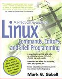 A Practical Guide to Linux Commands, Editors, and Shell Programming, Sobell, Mark G., 0131478230