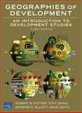 Geographies of Development : An Introduction to Development Studies, Potter, Robert and Binns, Tony, 0132228238