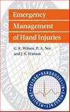 Emergency Management of Hand Injuries, Wilson, G. R. and Nee, P. A., 0192628232