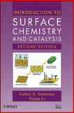 Introduction to Surface Chemistry and Catalysis, Somorjai, Gabor A. and Li, Yimin, 047050823X