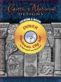 Gothic and Medieval Designs CD-ROM and Book, Karl Mohrmann and I. F.  Eichwede, 0486998231