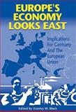 Europe's Economy Looks East : Implications for Germany and the European Union, Black, Stanley W., 0521088232