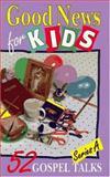 Good News for Kids, Elizabeth Friedrich and Eileen Ritter, 0570048230