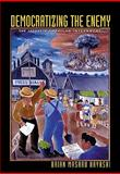 Democratizing the Enemy : The Japanese American Internment, Brian Masaru Hayashi, 0691138230