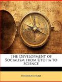 The Development of Socialism from Utopia to Science, Friedrich Engels, 1149748230