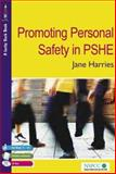 Promoting Personal Safety in PSHE, Harries, Jane, 1412918235