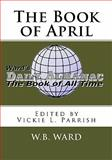 The Book of April, W. Ward, 1453748237