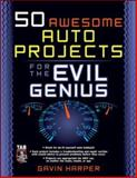 50 Awesome Auto Projects for the Evil Genius, Harper, Gavin D. J., 0071458239