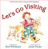 Let's Go Visiting, Sue Williams, 0152018239