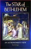 The Star of Bethlehem : An Astronomer's View, Kidger, Mark, 0691058237