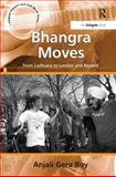 Bhangra Moves : From Ludhiana to London and Beyond, Roy, Anjali Gera, 0754658236