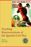 Teaching Representations of the Spanish Civil War, , 0873528239